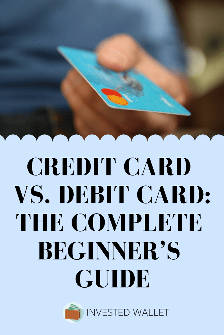 Credit Card Vs  Debit Card: The Complete Beginner's Guide