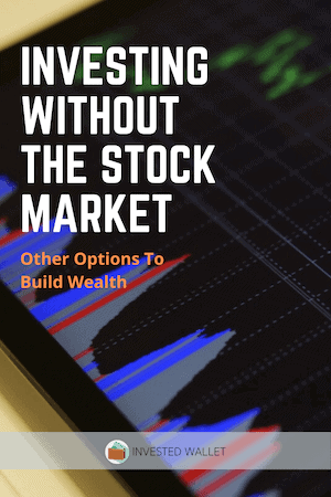Investing Without The Stock Market