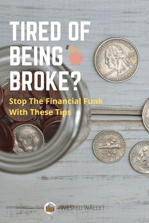 Tired of Being Broke?