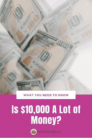 Is $10,000 A Lot of Money?